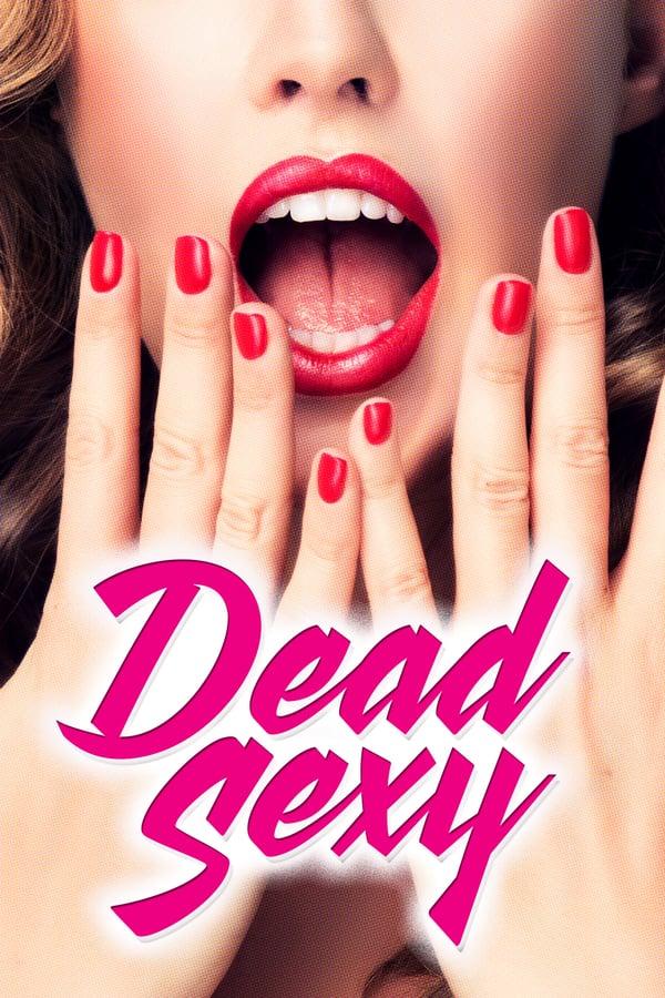 მომაკვდინებლად სექსუალური / Dead Sexy