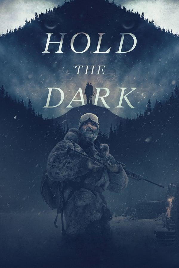 შეაჩერე სიბნელე / Hold the Dark