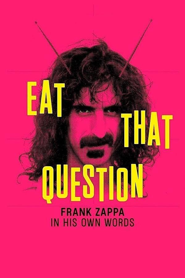 ფრენკ ზაპა: ფრენკ ზაპა მისივე დახასიათებით / Frank Zappa: Eat that Question - Frank Zappa in His Own Words
