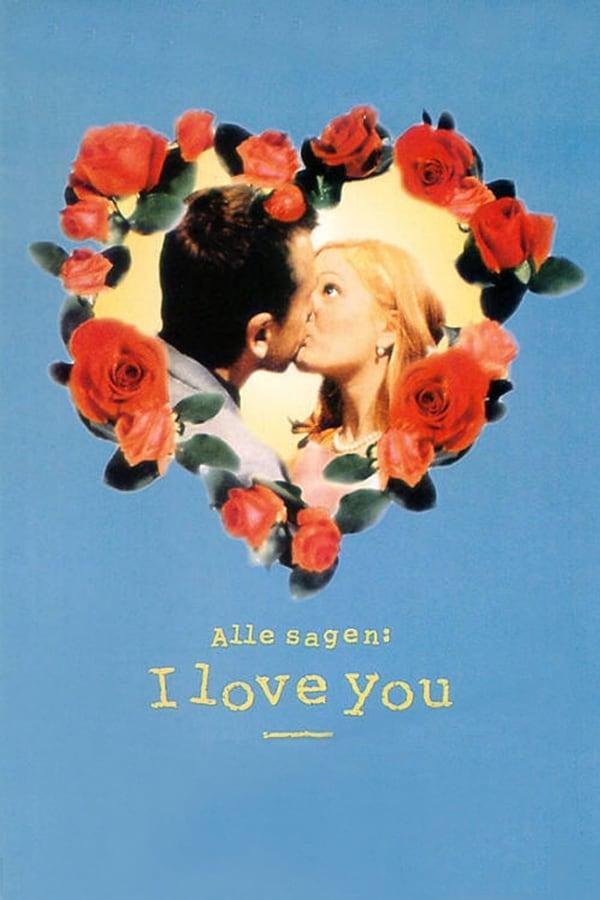ყველა ამბობს, რომ მე შენ მიყვარხარ / Everyone Says I Love You