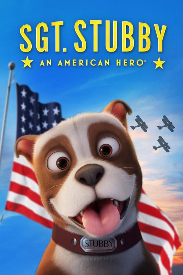 სერჟანტი სტუბი: ამერიკელი გმირი / Sgt. Stubby: An American Hero