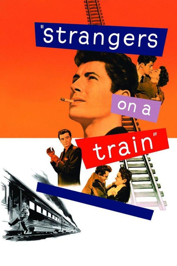 უცნობები მატარებელში / Strangers on a Train