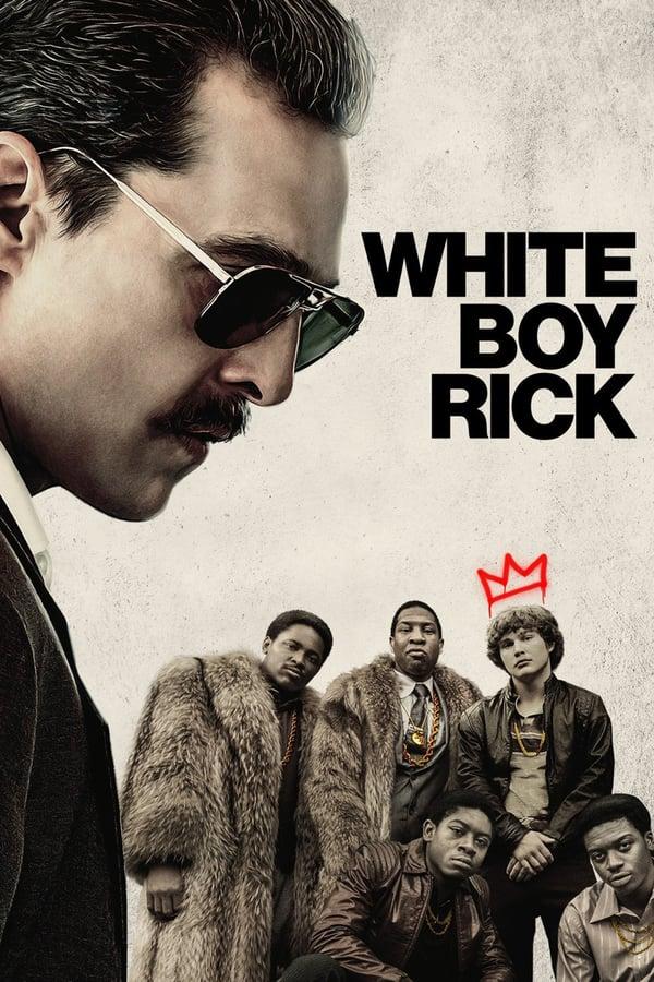 თეთრი ბიჭი რიკი / White Boy Rick