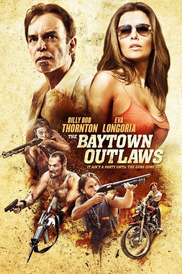 ბეითაუნელი ბანდიტები / The Baytown Outlaws