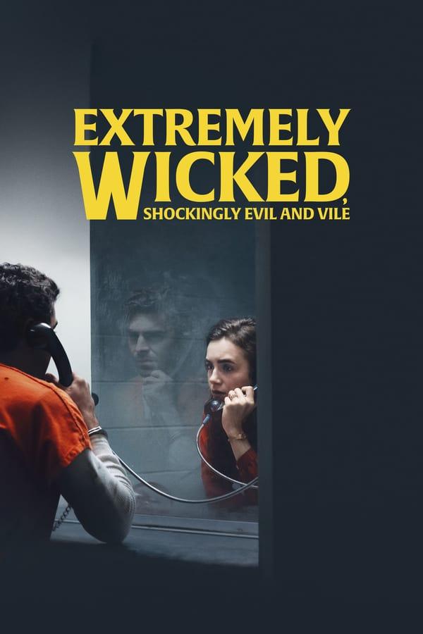 საოცრად ავი, შოკისმომგვრელად ბოროტი და საზარელი / Extremely Wicked, Shockingly Evil and Vile