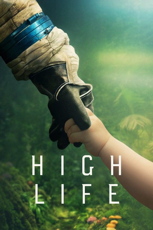 ვარსკვლავებს მიღმა / High Life
