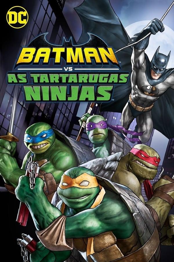 ბეტმენი თინეიჯერი მუტანტი კუ-ნინძების წინააღმდეგ / Batman vs. Teenage Mutant Ninja Turtles