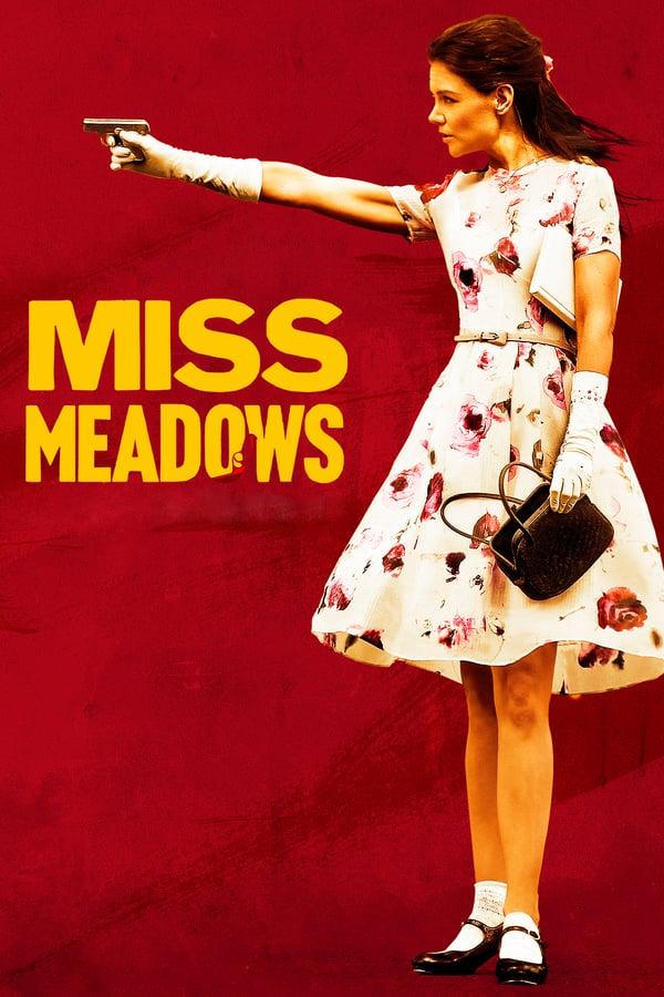 მის მედოუსი / Miss Meadows