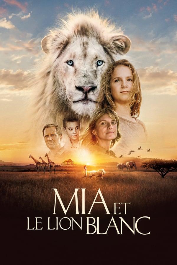 მია და თეთრი ლომი / Mia and the White Lion (Mia et le lion blanc)