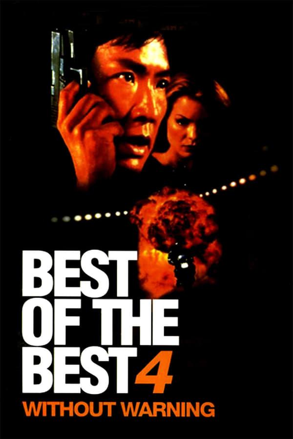 საუკეთესოთა შორის საუკეთესო: გაფრთხილების გარეშე / Best of the Best 4: Without Warning