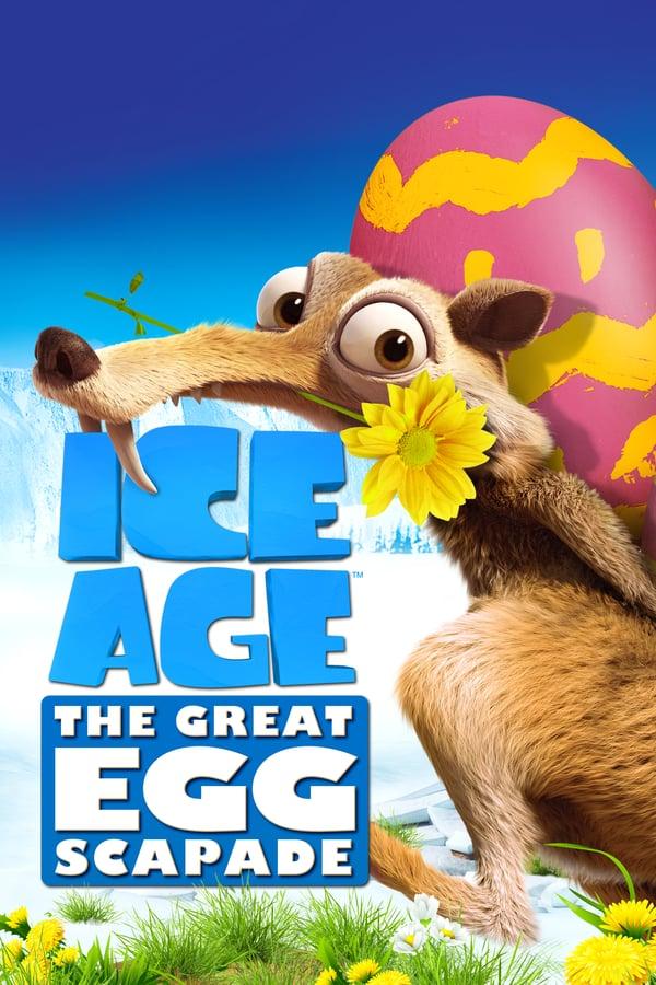 დიდი გამყინვარება: დიდი კვერცხის ავანტიურა / Ice Age: The Great Egg-Scapade