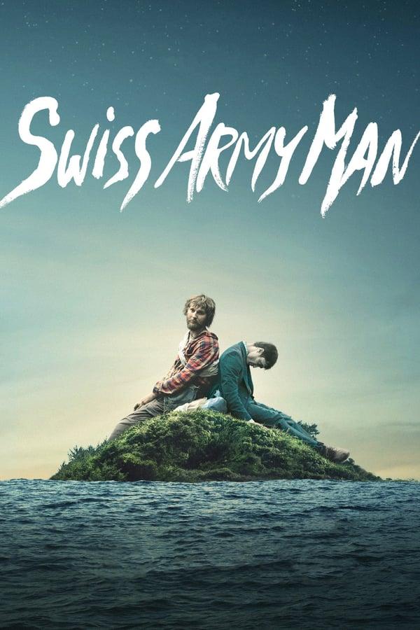 კაცი - შვეიცარიული დანა / Swiss Army Man