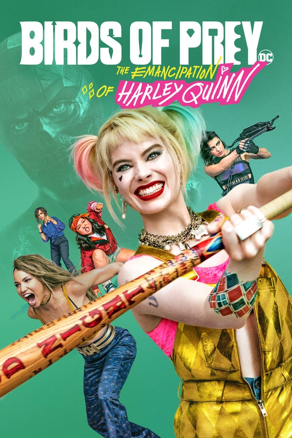 მტაცებელი ფრინველები / Birds of Prey: And the Fantabulous Emancipation of One Harley Quinn