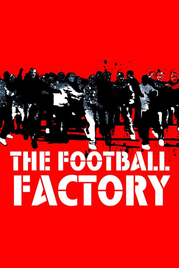 ფეხბურთის ქარხანა / The Football Factory