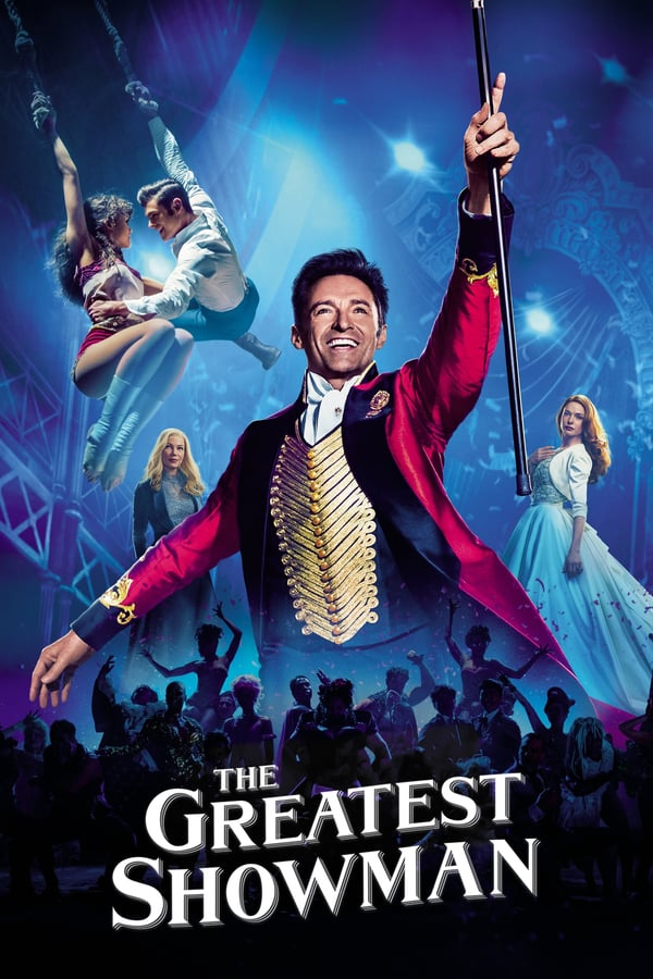 დიდებული შოუმენი / The Greatest Showman