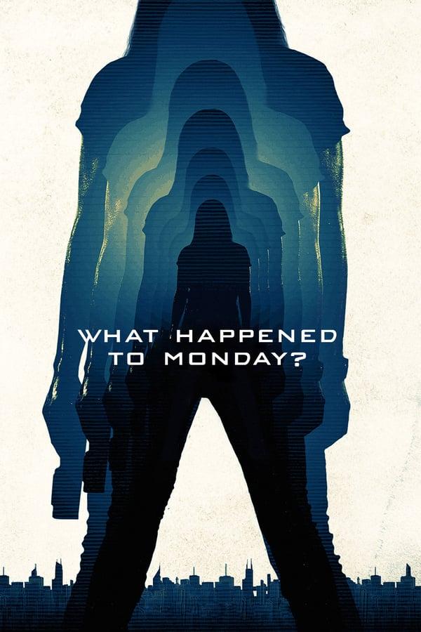 სად წავიდა ორშაბათი? / What Happened to Monday (Seven Sisters)
