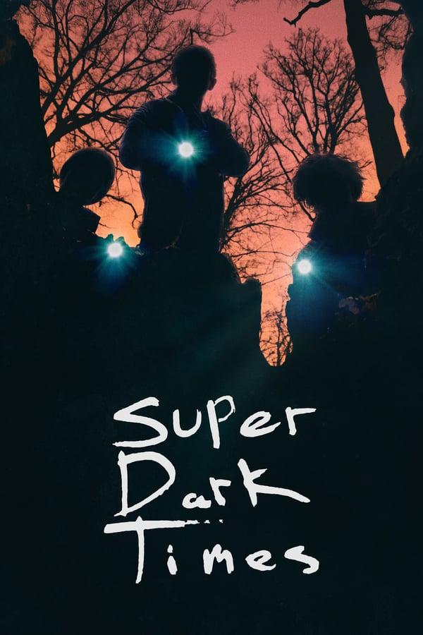 ძალიან ბნელი დრო / Super Dark Times