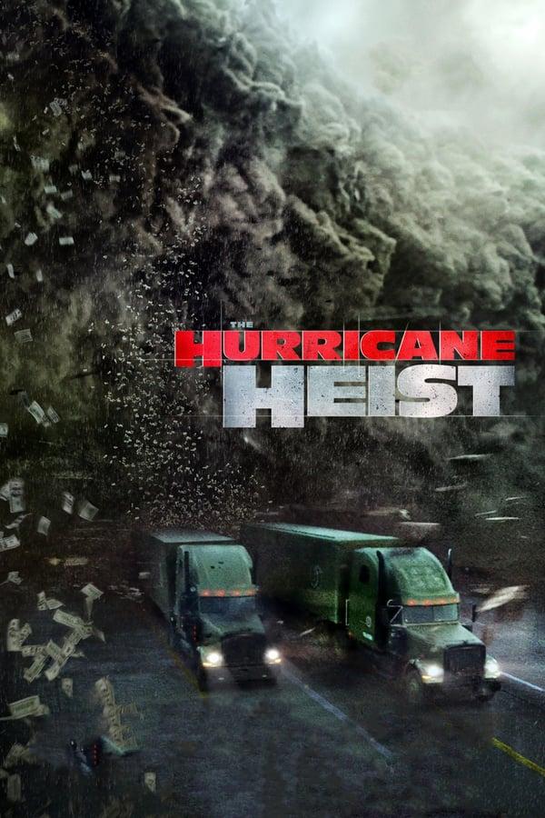 ძარცვა შტორმში / The Hurricane Heist